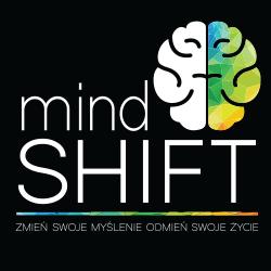 MIND SHIFT - zmień myślenie, odmień swoje życie!