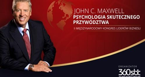 II MIĘDZYNARODOWY KONGRES LIDERÓW BIZNESU - JOHN C. MAXWELL - PSYCHOLOGIA SKUTECZNEGO PRZYWÓDZTWA