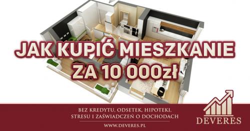 Jak kupić mieszkanie za 10 tys zł ?
