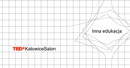 TEDxKatowiceSalon: Inna Edukacja