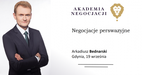 AKADEMIA NEGOCJACJI - ARKADIUSZ BEDNARSKI - Negocjacje perswazyjne