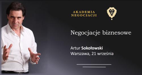 AKADEMIA NEGOCJACJI - ARTUR SOKOŁOWSKI - Negocjacje biznesowe