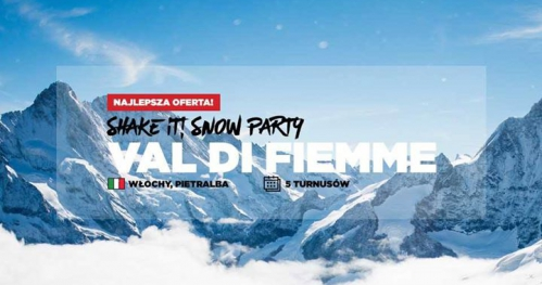 Jadę na SHAKE IT! Snow Party: Val di Fiemme | 17 - 26.02.2017