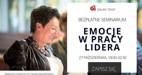 """Bezpłatne seminarium """"Emocje w pracy lidera"""" - zapisz się"""