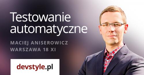 """Szkolenie """"Testy automatyczne .NET w praktyce"""" - Maciej Aniserowicz, Warszawa, 18.11.2016"""