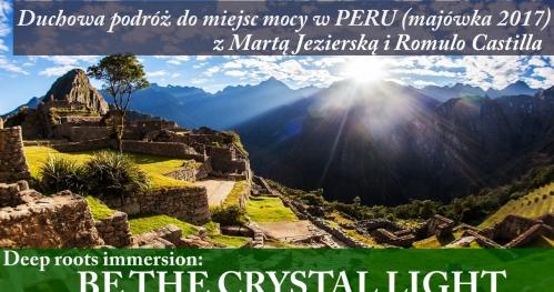 Duchowa podróż do Peru: Be The Crystal Light z Martą Jezierską i Romulo Castilla