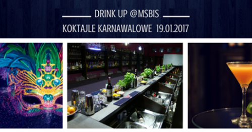 Koktajle karnawałowe - 19/01/2017 - Drink Up @MSBiS