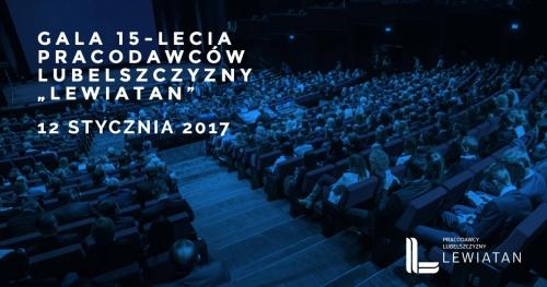 """Gala 15-lecia Pracodawców Lubelszczyzny """"Lewiatan"""""""