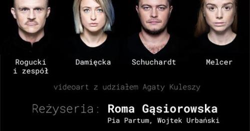 Premiera PŁYŃ - spektakl z muzyką na żywo, reż. Roma Gąsiorowska