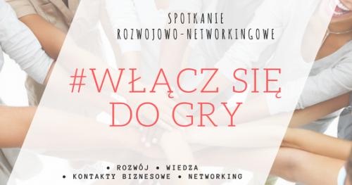 #WŁĄCZ SIĘ DO GRY. Rozwój i networking dla kobiet!