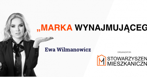 48 SPM - Marka Wynajmującego. Ewa Wilmanowicz