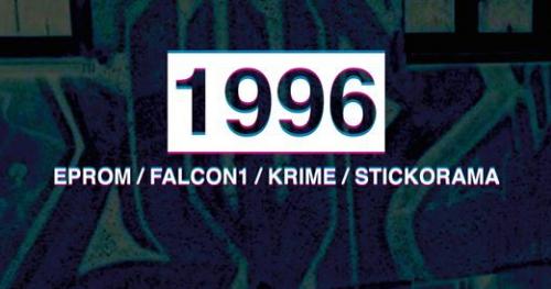 1996 feat. Eprom, Falcon1, Mr. Krime & Stickorama