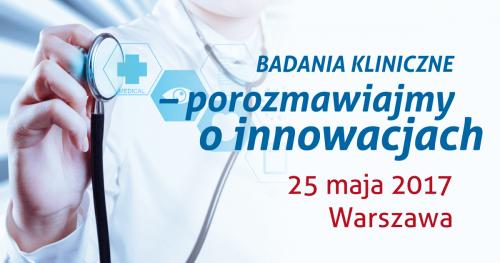 """Konferencja """"Badania Kliniczne - porozmawiajmy o innowacjach"""""""