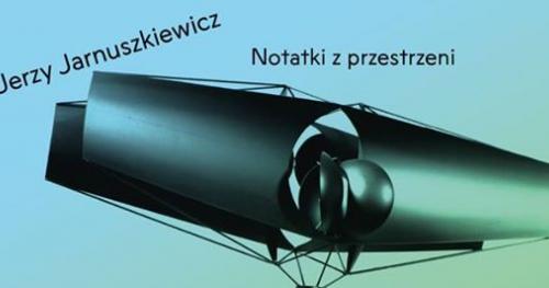 Jerzy Jarnuszkiewicz. Notatki z przestrzeni | otwarcie wystawy