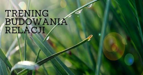 TRENING BUDOWANIA RELACJI - 29 listopada 2017