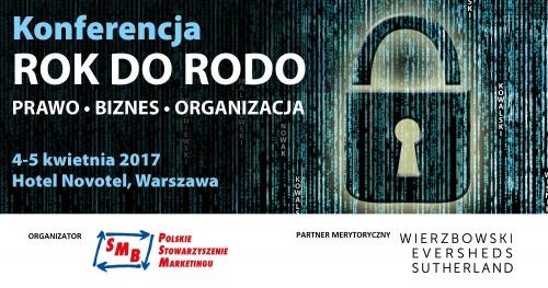 ROK DO RODO. PRAWO - BIZNES - ORGANIZACJA. Wszystkie aspekty ochrony danych osobowych po 25.05.2018