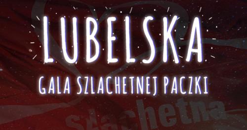 Lubelska Gala Szlachetnej Paczki i Akademii Przyszłości