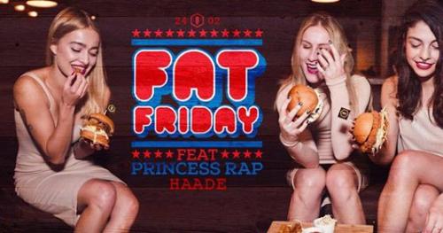 Fat Friday 24.02 / BĄTĄ x Princess Rap x Haade / Lista FB Free
