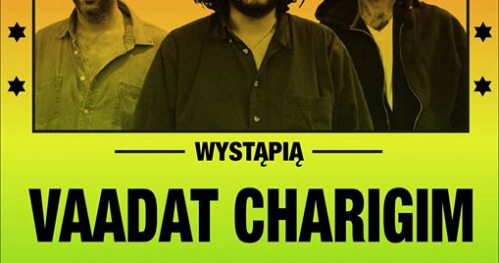 Kick out the jams! live: Vaadat Charigim + Wilcze Jagody