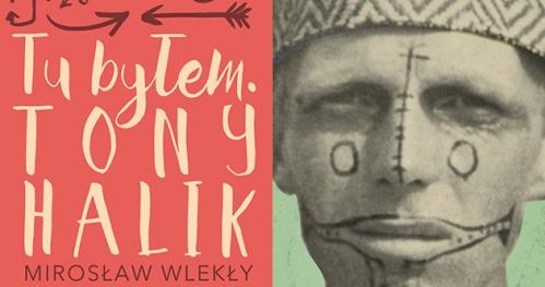 """""""Tu byłem. Tony Halik"""" - spotkanie podróżników w """"Centrum Premier - Czerska 8/10"""""""