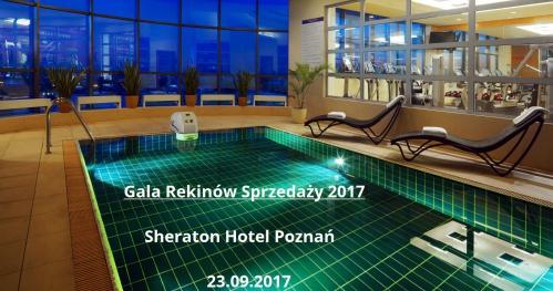 GALA REKINÓW SPRZEDAŻY 2017 Sheraton Hotel Poznań 23.09.2017