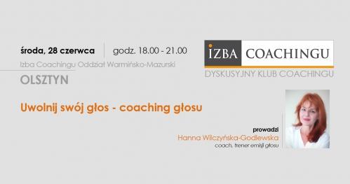 Uwolnij swó głos - coaching głosu - Dyskusyjny Klub Coachingu / Olsztyn