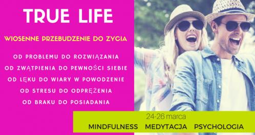 TRUE LIFE - Kurs mindfulness i codziennej medytacji