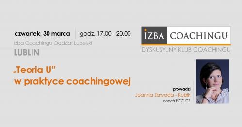 Teoria U w praktyce coachingowej / Lublin