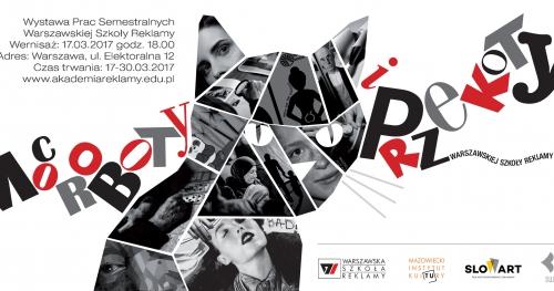 Moc roboty i Przekoty - wystawa semestralna Warszawskiej Szkoły Reklamy