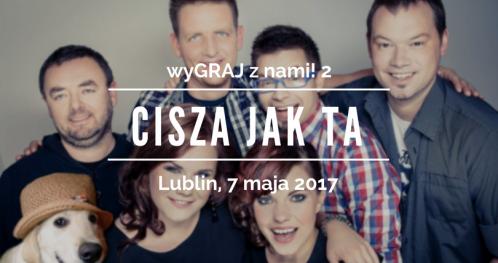 """Cisza Jak Ta - druga edycja koncertu charytatywnego """"wyGRAJ z nami!"""" - koncert poezji śpiewanej"""
