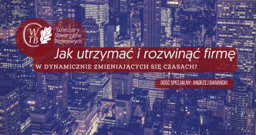 Wieczór Towarzystwa Biznesowego Krakowskiego