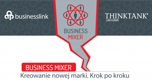 BUSINESS MIXER: Kreowanie nowej marki. Krok po kroku.