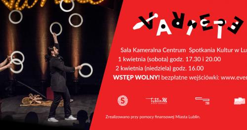 """Variete Fundacji Sztukmistrze Kwiecień 2017 - """"Korpomelodie cz.1"""" / SOBOTA, 1 KWIETNIA, 20:00"""