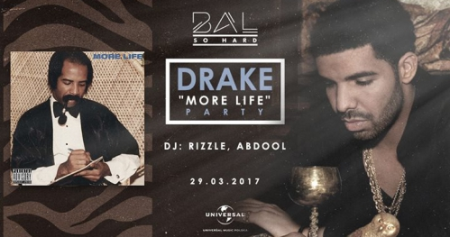 "BAL SO HARD - Drake ""More Life"" Party 
