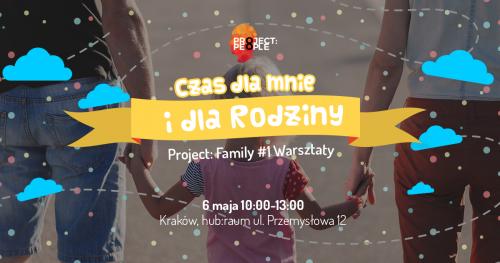 """Project: Family #1 Warsztaty """"Czas dla mnie i dla rodziny"""""""