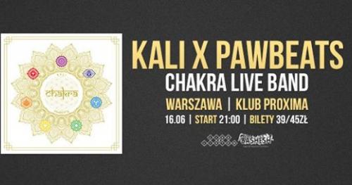 Kali x Pawbeats, Chakra LIVE BAND Proxima, Warszawa
