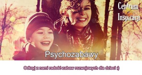 Psychozabawy - zabaw dzieci rozwojem