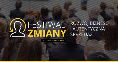 Festiwal Zmiany | Rozwój biznesu i autentyczna sprzedaż