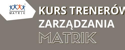 KURS TRENERÓW ZARZĄDZANIA MATRIK