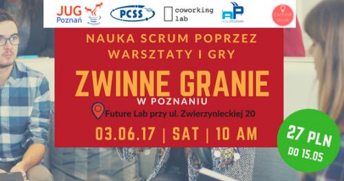 Zwinne Granie  - NAUKA SCRUM POPRZEZ WARSZTATY I GRY w Poznaniu - 3 czerwca 2017