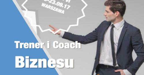 Kurs Trener i Coach Biznesu + Coaching Clinic - profesjonalny kurs trenera biznesu, kurs trenerski