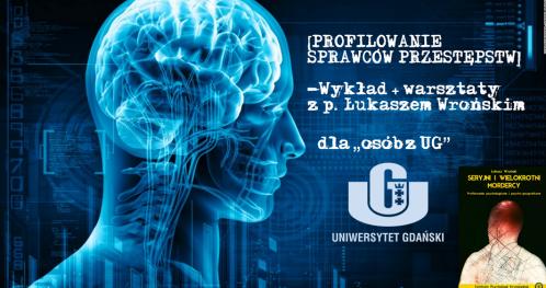 Profilowanie sprawców przestępstw-wykład+warsztaty- osoby z UG