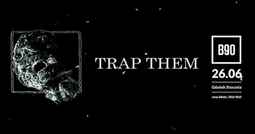 Trap Them, Marksman, Also With Razors / 26.06 / Gdańsk B90