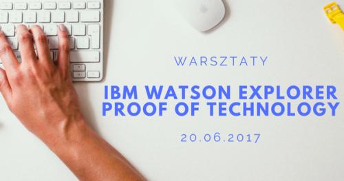 WARSZTATY: IBM WATSON EXPLORER PROOF OF TECHNOLOGY