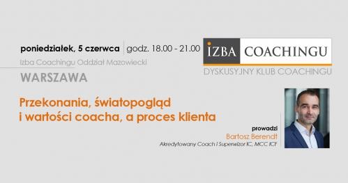 Przekonania, światopogląd i wartości coacha, a proces klienta / DKC Warszawa