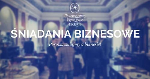 Śniadania biznesowe Towarzystwa Biznesowego Łódzkiego (czerwiec)