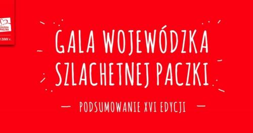 Gala Wojewódzka Szlachetnej Paczki.