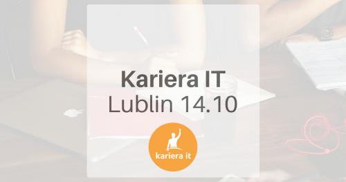 Spotkanie branżowe Kariera IT w Lublinie - 14.10
