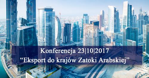 """II Edycja konferencji """"Eksport do krajów Zatotki Arabskiej"""""""