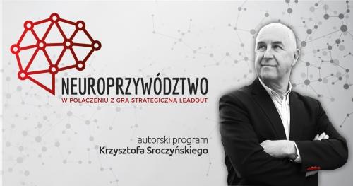 Neuroprzywództwo - autorski program Krzysztofa Sroczyńskiego